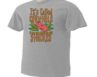 IT'S CALLED CORNHOLE & You Are About To Get Shucked Family Fun Backyard Game T-Shirt