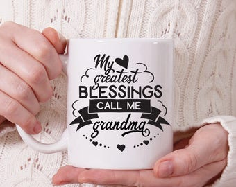 Grandma Coffee Mug - My Greatest Blessings Call Me Grandma Cup - Grandma Coffee Mug - Gift for Grandmother