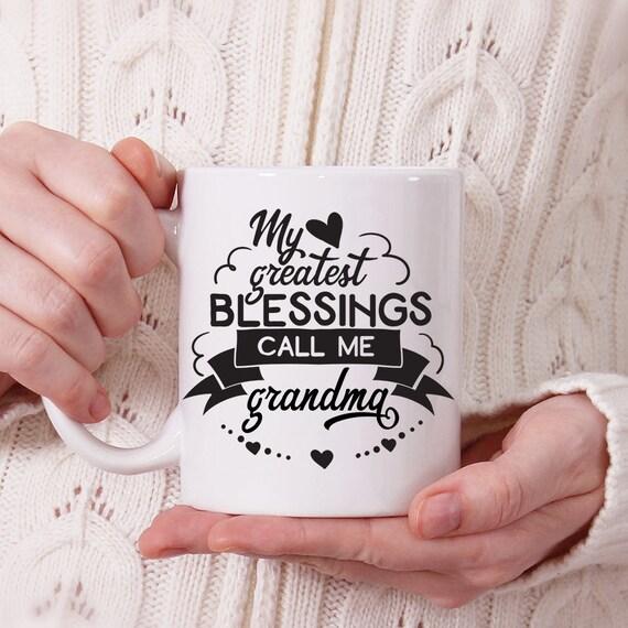 Grandma Coffee Mug - My Greatest Blessings Call Me Grandma Cup - Grandma Coffee Mug - Gift for Grandmother