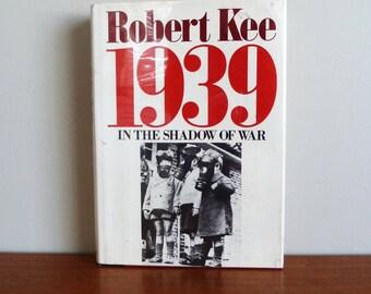 1984 1939: In The Shadow of War - Robert Kee - Vintage 1980s - Illustrated World War II History Book