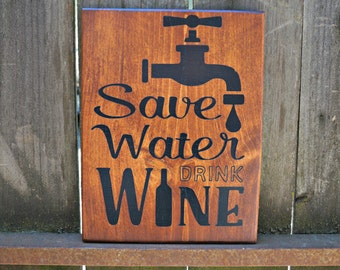 Save Water Drink Wine | Wood Signs | Wine Sign | Vineyard Decor | Bar Decor | Home Decor | Wine Lover Gift | Kitchen Decor | Wine Decor