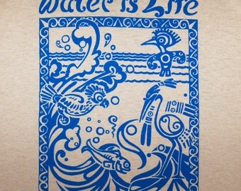 Water Is Life Organic Cotton T's