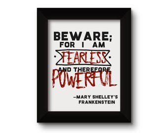 Beware for I am Fearless Mary Shelley Frankenstein Quote, Bookworm for Him, Frankenstein Poster, Horror decor, Man Cave, Game Room Decor