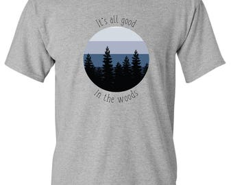It's all Good in the Woods T-shirt Design, Camping, Forest, Woods
