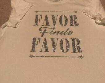 Favor Finds Favor Shirt