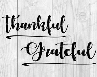 Thankful SVG file - - DXF PNG included - design for cricut or silhouette printing file
