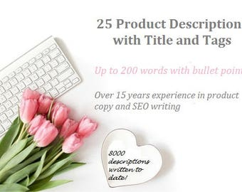 25 Product Descriptions with Titles and Tags by professional copywriter with 15 years product copy experience