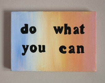 "Do what you can, 5""x7"" Acrylic Painting"