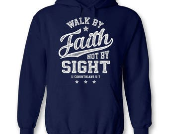 Walk By Faith Not By Sight ~ Christian Hoody ~ Christian Clothing ~ Christian Gift for Her ~ Christian Gift for Him ~ Bible Verse Shirt