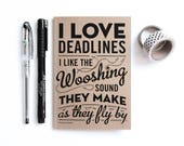 I Love Deadlines, A6 Notebook, Lined Notebook, Chatty Nora, Douglas Adams Quote, Typography design, Recycled Card, Notepad