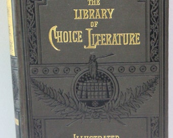 Hardcover Books:  The Library of Choice Literature, Volumes III, V, VI & VII, Sold Separately