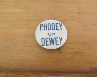 "Vintage ""Phooey on Dewey"" Election Button"