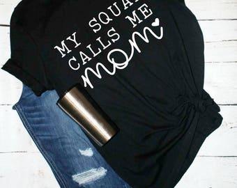 mom squad, mother's day gift, new mom shirt, gift for mom, funny mom shirt, mommy shirt, mom tee, mom squad shirt, mama shirt, squad