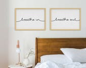 Breathe In, Breath Out. Set of 2 Art Prints. Bedroom Decor Wall Art. Typographic Inspirational Quotes. Minimal Wall Art. Relaxing Vibes.