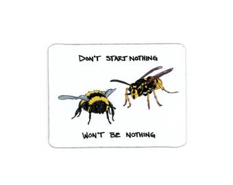 Wasp and bumble bee sheet magnet - Don't start nothing, won't be nothing.