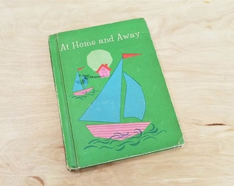 Vintage School Book At Home And Away Elementary Reader Primary Reading Home School Reading Text Book Allyn and Bacon Sheldon Basic Reader