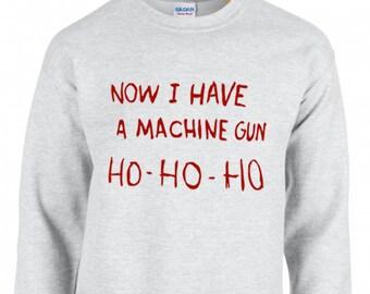 Now I Have A Machine Gun Ho Ho Ho Action Movie Christmas Jumper