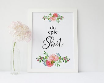 Funny bathroom,Do Epic Shit, Toilet Decor, Motivational Quote, Inspirational Print, Bathroom Decor, Funny Quotes, Shit Print, Humor Wall Art