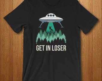 Alien Shirt - Alien UFO Gift - Alien Art - Funny Alien Abduction Clothing - UFO Shirt - Alien Gifts - Alien Clothing - Get In Loser T-Shirt