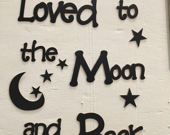 Matboard Wall quote, words all joined, You are Loved to the Moon..... about 20x28 inches in area