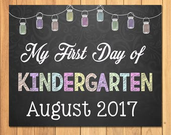 First Day of School Sign Chalkboard Mason Jars - My First Day of Kindergarten Sign - August 2017 - First Day of School Photo Prop Sign