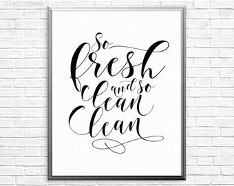 PRINTABLE ART, So Fresh And So Clean Clean, Bathroom Wall Art, Bathroom Art, Funny Bathroom Art, Funny Bathroom Decor, Black and White Art