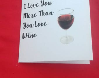 I Love You More Than You Love Wine Card, Card For Wife, Funny Joke Card For Alcohol Lover, Drinking Card, Handmade Cards,