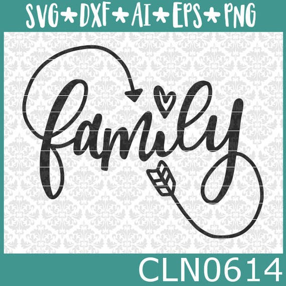CLN0614 Family Infinity Arrow Hand Lettered Ohana Mother SVG DXF Ai Eps PNG Vector Instant Download Commercial Cut File Cricut Silhouette