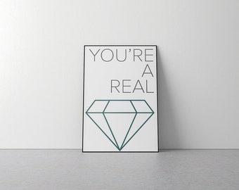 "You're A Real Gem - Digital Print 24"" x 18"""