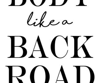 Body like a back road SVG File, Quote Cut File, Silhouette File, Cricut File, Vinyl Cut File, Stencil