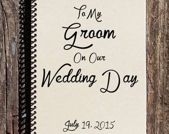 SALE - To My Groom on our Wedding Day - Groom Gift - To My Groom - Wedding Day Gift - Wedding Notebook - On Our Wedding Day
