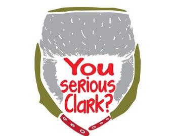 You Serious Clark? svg,SVG,DXF,EPS, Lumberjack Hat svg,christmas svg,santa svg,cricut cut file,silhouette ,svg files,You Serious Clark?shirt