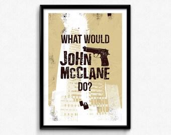 "Die Hard Poster/Print - What Would John McClane Do? Poster/Print - Bruce Willis, Hans Gruber, CtrlAltGeek, A2, A3, 12x16"", 18x24"" Unframed"