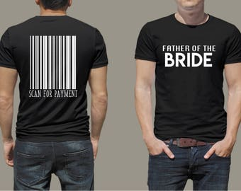 Father of the Bride - Scan for payment tshirt