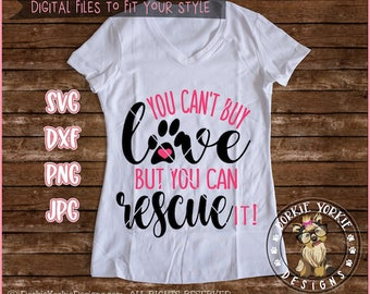 You can't buy love but you can rescue it - svg, dxf, png, jpg -  dog, cat, puppy, kitty, Cricut, Studio Cutable file