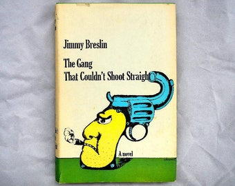 The Gang That Couldn't Shoot Straight by Jimmy Breslin 1969 Vintage Hardcover Book