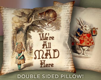"Alice in Wonderland Pillow Cover - 18"" x 18"" - Alice in Wonderland Mad Hatter We're All Mad Here Pillow Cushion - Alice Pillow Cushion  2013"