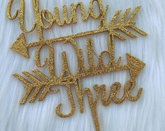 Young Wild Three Cake Topper