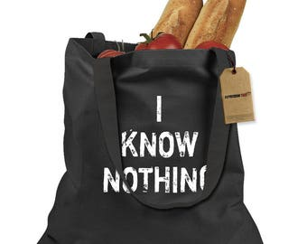 I Know Nothing Shopping Tote Bag