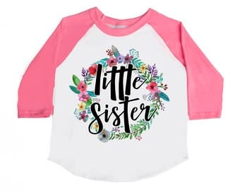 Little Sister Shirts - Little Sister Floral Wreath - Announcement Shirts - Little Sister to Be - Future Little Sister - Girls' Shirts