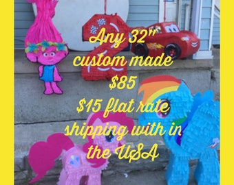 "Any custom made piñata 32"" tall or wide depending on the shape"