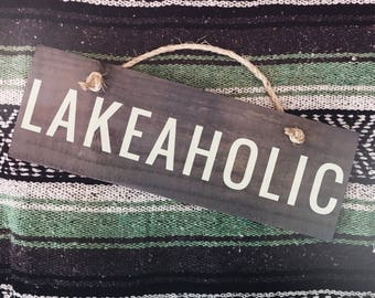 Lakeaholic Lake house Sign - Hand painted, Wood Sign