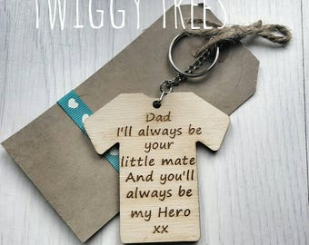 Dad. I will always be your little mate and you will always be my hero Engraved Keyring Fathers Day Present Gift Birthday