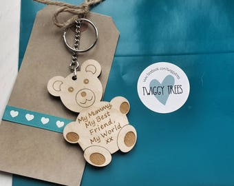 Wooden My Mummy, My best friend, My world  Teddy Bear    Engraved Keyring Gift mum