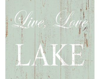 Live Love Lake Sign- Live Love Lake Wall Sign