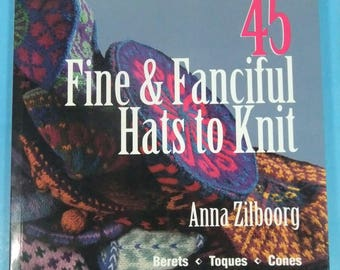 45 Fine and Fanciful Hats to Knit Anna Zilboorg