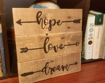 Hope Love Dream Arrows Pallet Sign