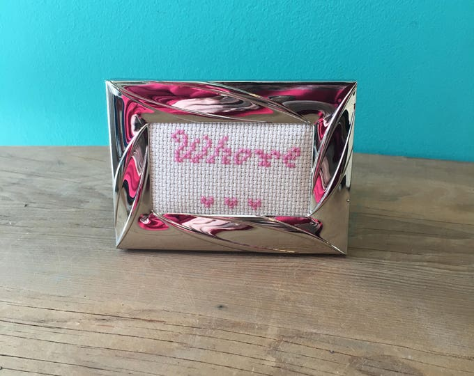 Crassstitches -WHORE - Handmade in Toronto