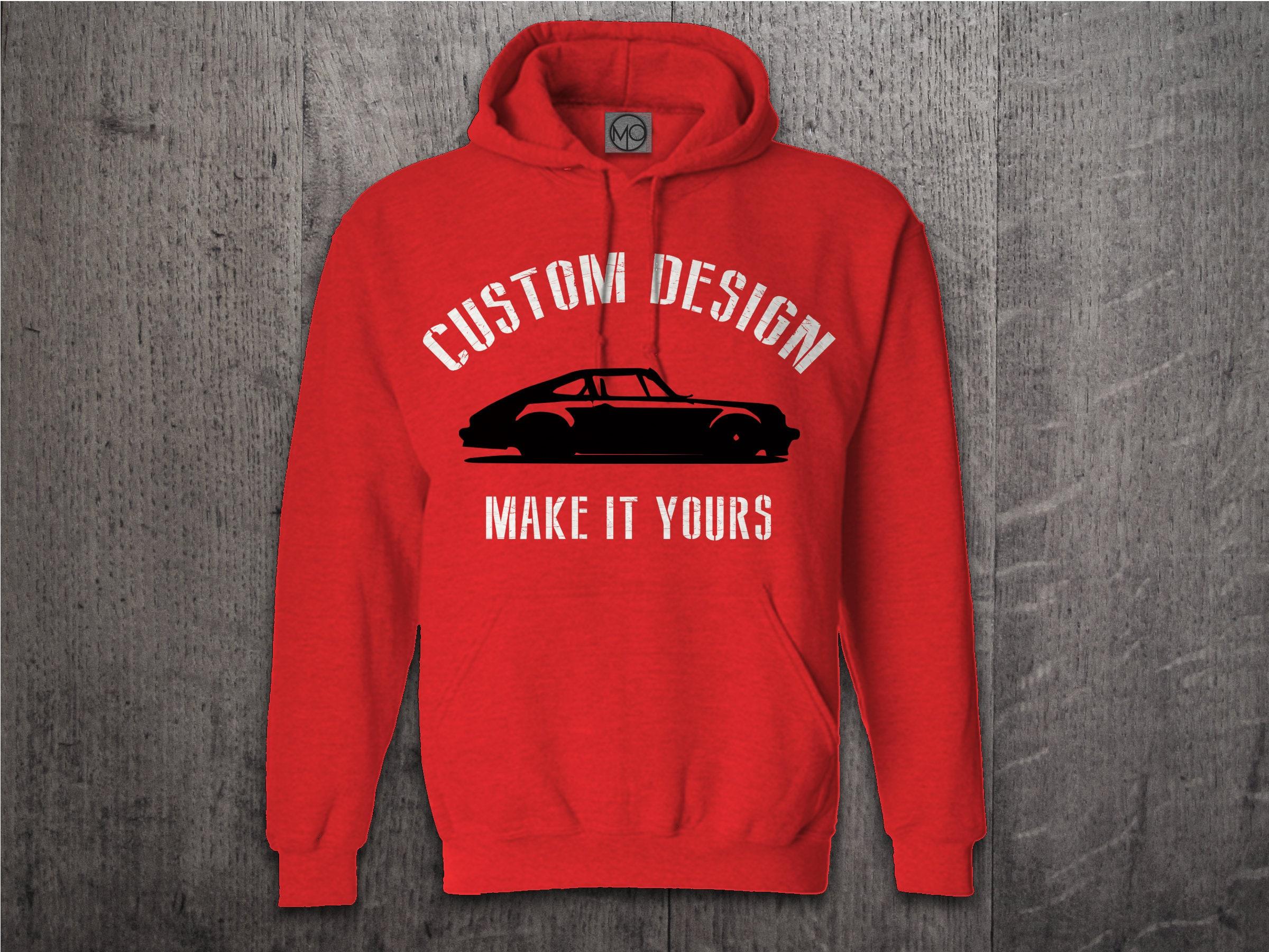 Custom Design Hoodies Your Design Sweater Cars T Shirt