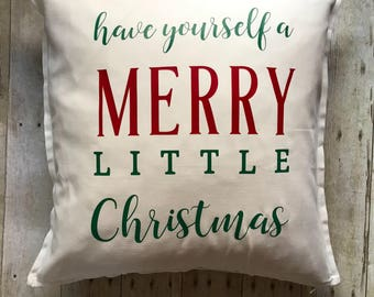 Have yourself a merry little Christmas- Christmas pillow- Christmas pillow cover- Christmas decoration- holiday pillow- Christmas gift